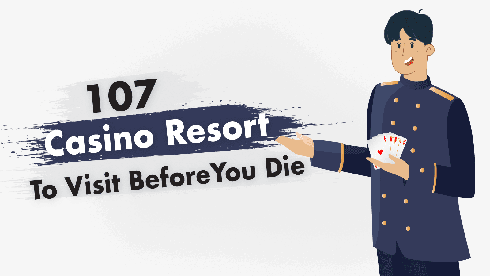 107 casino resorts to visit before you die