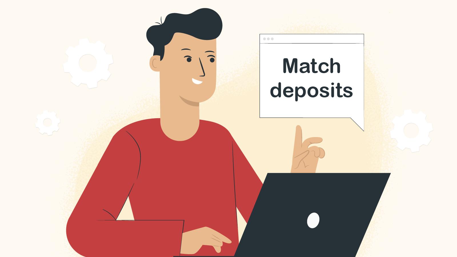 Match deposits